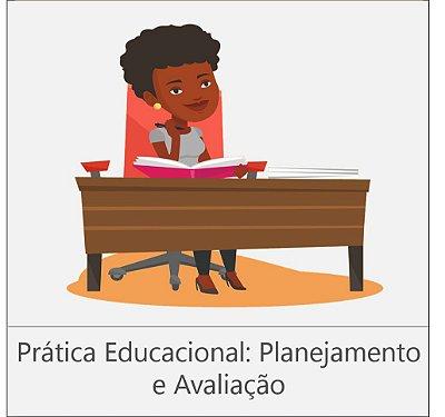 CURSO PRÁTICA EDUCACIONAL: PLANEJAMENTO E AVALIAÇÃO - 180 horas