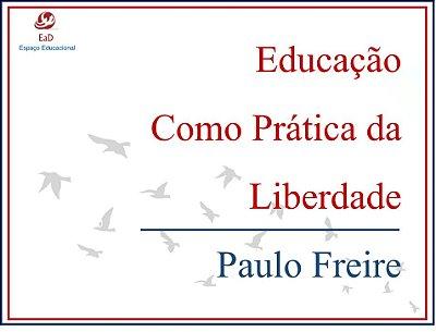GRUPO DE ESTUDOS DO LIVRO EDUCAÇÃO COMO PRÁTICA DA LIBERDADE - PAULO FREIRE