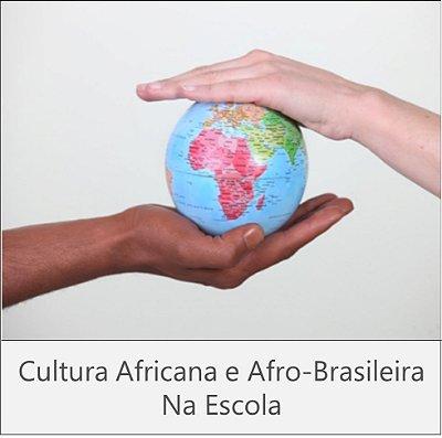 CURSO: CULTURA AFRICANA E AFRO-BRASILEIRA NA ESCOLA - 180 horas
