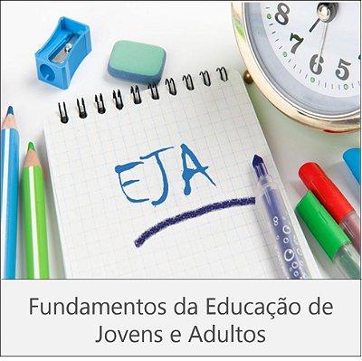 CURSO: FUNDAMENTOS DA EDUCAÇÃO DE JOVENS E ADULTOS - 180 HORAS