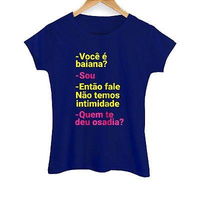Camiseta Feminina Quem Te deu Osadia?