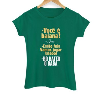 Camiseta Feminina Bó Bater o Baba