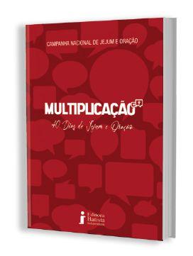 CAMPANHA DE JEJUM E ORAÇÃO - MULTIPLICAÇÃO