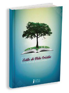 ESTILO DE VIDA CRISTÃO - 40 DIAS DE JEJUM E ORAÇÃO