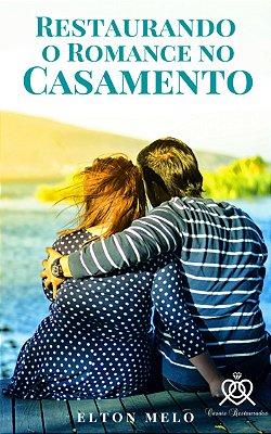 LIVRO - RESTAURANDO O ROMANCE NO CASAMENTO