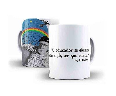 """Caneca Paulo Freire """"O Educador Se Eterniza Em Cada Ser Que Educa."""""""