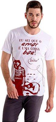 """Camiseta Belchior """"Eu Sei Que O Amor É Uma Coisa Boa!"""""""