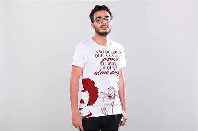 """Camiseta Belchior """"Não Quero O Que A Cabeça Pensa, Eu Quero O Que A Alma Deseja!"""""""