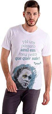"""Camiseta Bukowski """"Há Um Pássaro Azul Em Meu Peito!"""""""