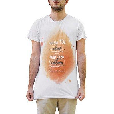 """Camiseta Fernando Pessoa """"Quem Tem Alma Não Tem Calma!"""""""