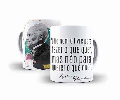 """Caneca Schopenhauer """"O Homem É Livre Para Fazer O Que Quer, Mas Não Para Querer O Que Quer"""""""