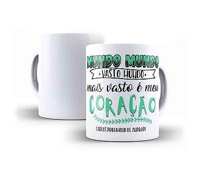 """CANECA CARLOS DRUMMOND DE ANDRADE """"MUNDO, MUNDO, VASTO MUNDO, MAIS VASTO É O MEU CORAÇÃO!"""""""