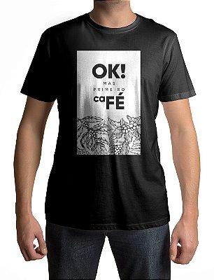 Camiseta Preta | OK! Mas primeiro caFé