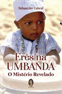 Erês na Umbanda - O Mistério Revelado