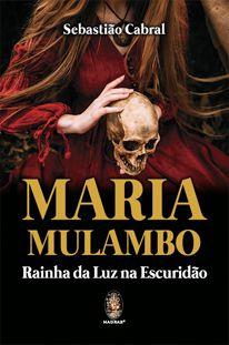 Maria Mulambo - Rainha da Luz na Escuridão