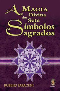 A Magia Divina dos Sete Símbolos Sagrados (com CD)