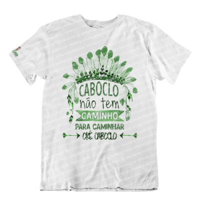 Camiseta Caboclo Não Tem Caminho para Caminhar