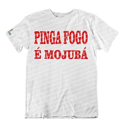 Camiseta Pinga Fogo é Mojubá II