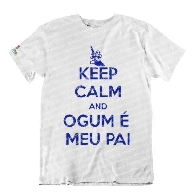 Camiseta Keep Calm and Ogum é Meu Pai