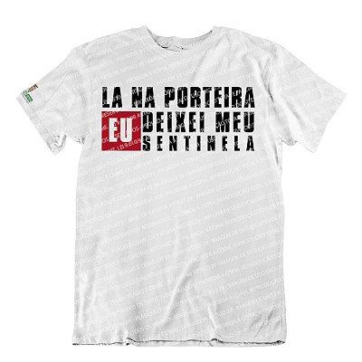 Camiseta La Na Porteira Eu Deixei Meu Sentinela