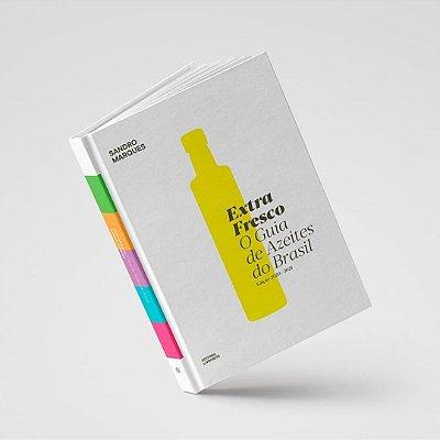 Livro: Extra Fresco - O Guia de Azeites de oliva do Brasil
