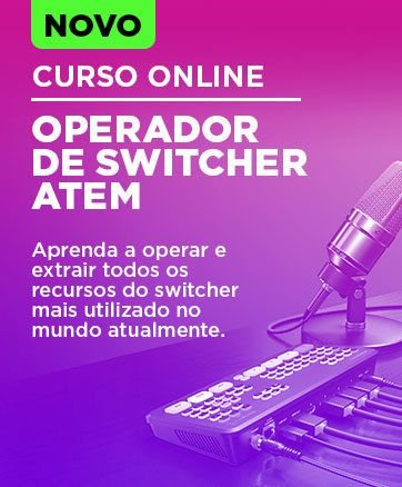Curso Operador de Switcher Blackmagic Atem