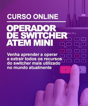 Curso Operador de Switcher Blackmagic Atem Mini