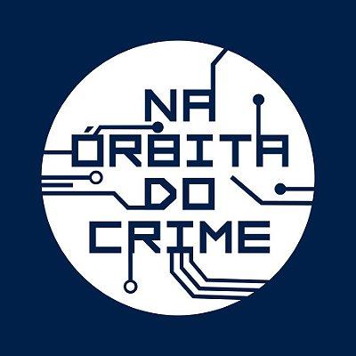 Experiência Digital: Na Órbita do Crime