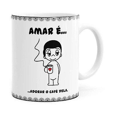 Caneca Amar é Adorar o Café Dela Branca