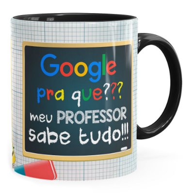 Caneca Google Pra Que, Meu Professor Sabe Tudo Preta