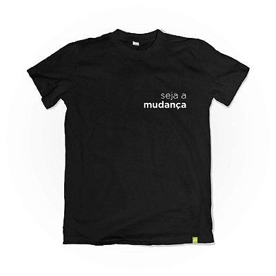 Camiseta Seja a Mudança - Preta