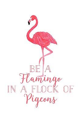 Quadro com Frase - Be a Flamingo