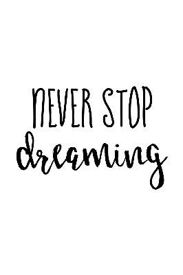 Quadro com Frase - Never stop dreaming