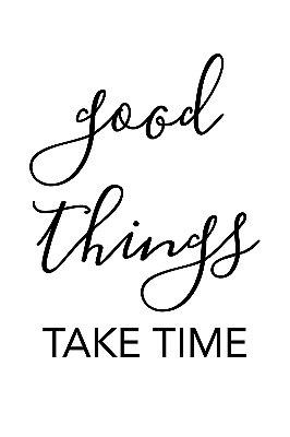 Quadro com Frase - Good things take time