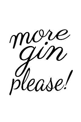 Quadro com Frase - More Gin Please
