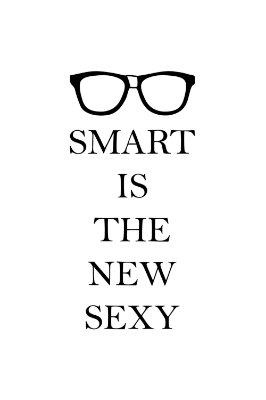 Quadro com Frase - Smart is the new sexy
