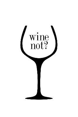 Quadro com Frase - Wine not?