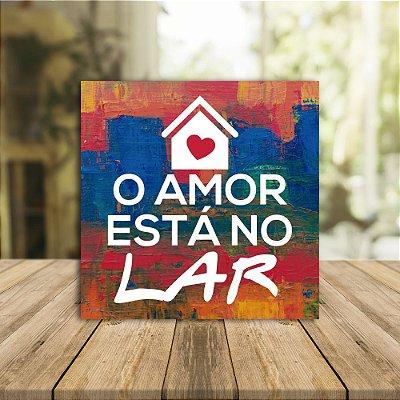 Placa o amor está no lar