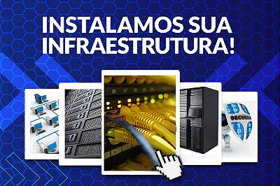 Instalamos sua infraestrutura