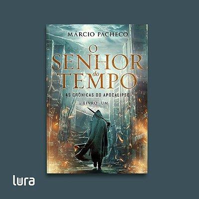 O Senhor do Tempo - As Crônicas do Apocalipse - (livro 1)