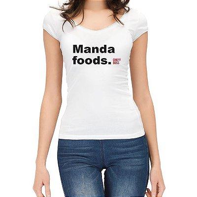 "Camiseta Feminina Chefn' Boss: ""Manda Foods"""