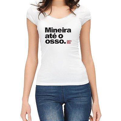 """Camiseta Feminina Chefn' Boss: """"Mineira até o Osso"""""""