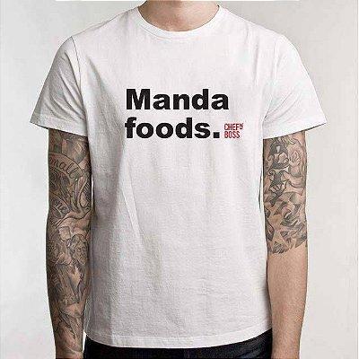 "Camiseta Chefn' Boss: ""Manda Foods"""