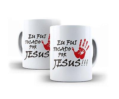 Caneca Eu Fui Tocado por Cristo