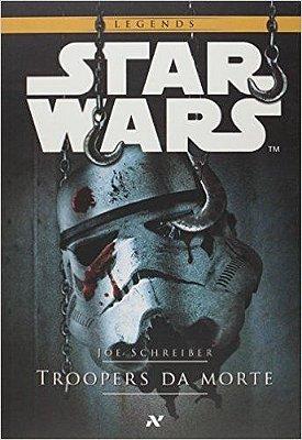Star Wars. Troopers da Morte