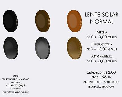 LENTE SOLAR COM GRAU - DE (+/-) 0,25 ATÉ (+/-) 3,00. CILÍNDRICO ATÉ -2,00 - LENTE NORMAL (NÃO INDICAMOS PARA ARMAÇÃO FINA)