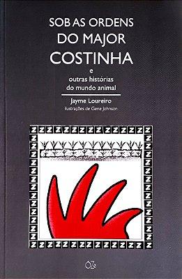 Sob as ordens do major Costinha e outras histórias do mundo animal