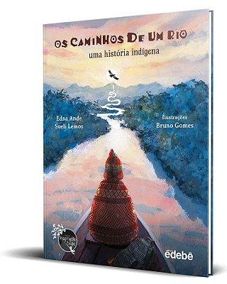 Os caminhos de um rio - uma história indígena