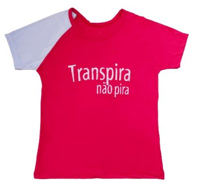 Camiseta Feminina Transpira, não pira