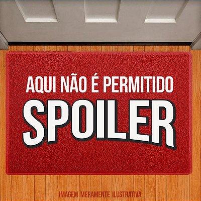 Capacho Spoiler - Não é permitido Spoiler